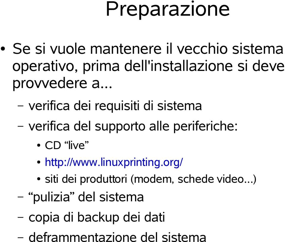 .. verifica dei requisiti di sistema verifica del supporto alle periferiche: CD live