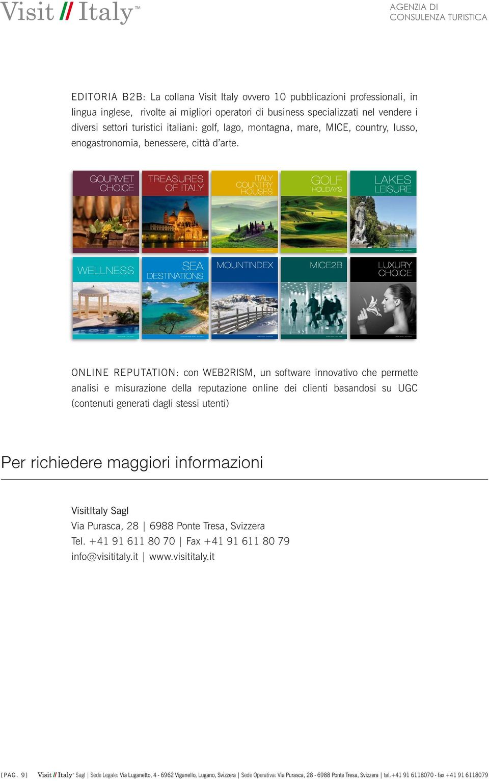 Gourmet choice treasures of italy italy country Houses Golf holidays lakes leisure wellness Sea destinations Mountindex mountindex 2012 edition Mice2b mountindex 2012 edition luxury choice ONLINE