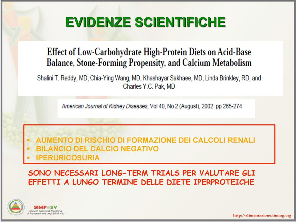 IPERURICOSURIA SONO NECESSARI LONG-TERM TRIALS