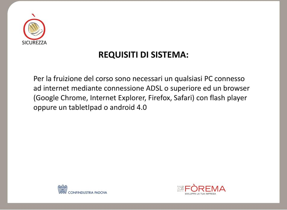 o superiore ed un browser (Google Chrome, Internet Explorer,