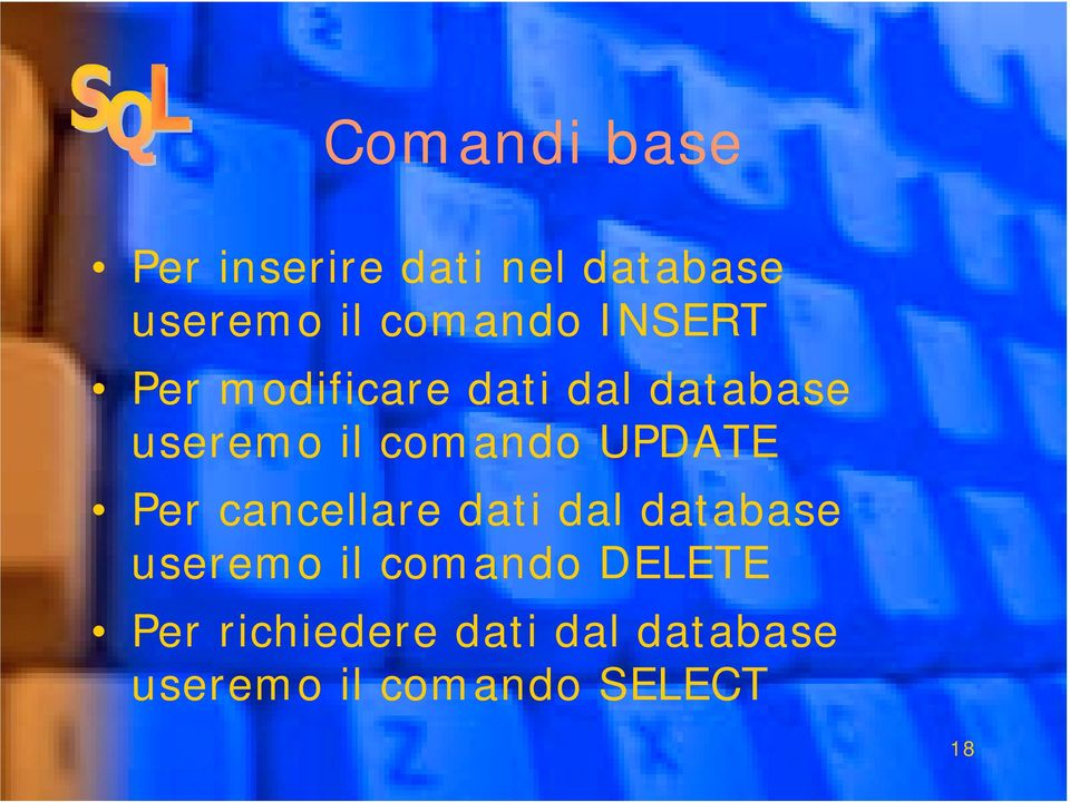 UPDATE Per cancellare dati dal database useremo il comando