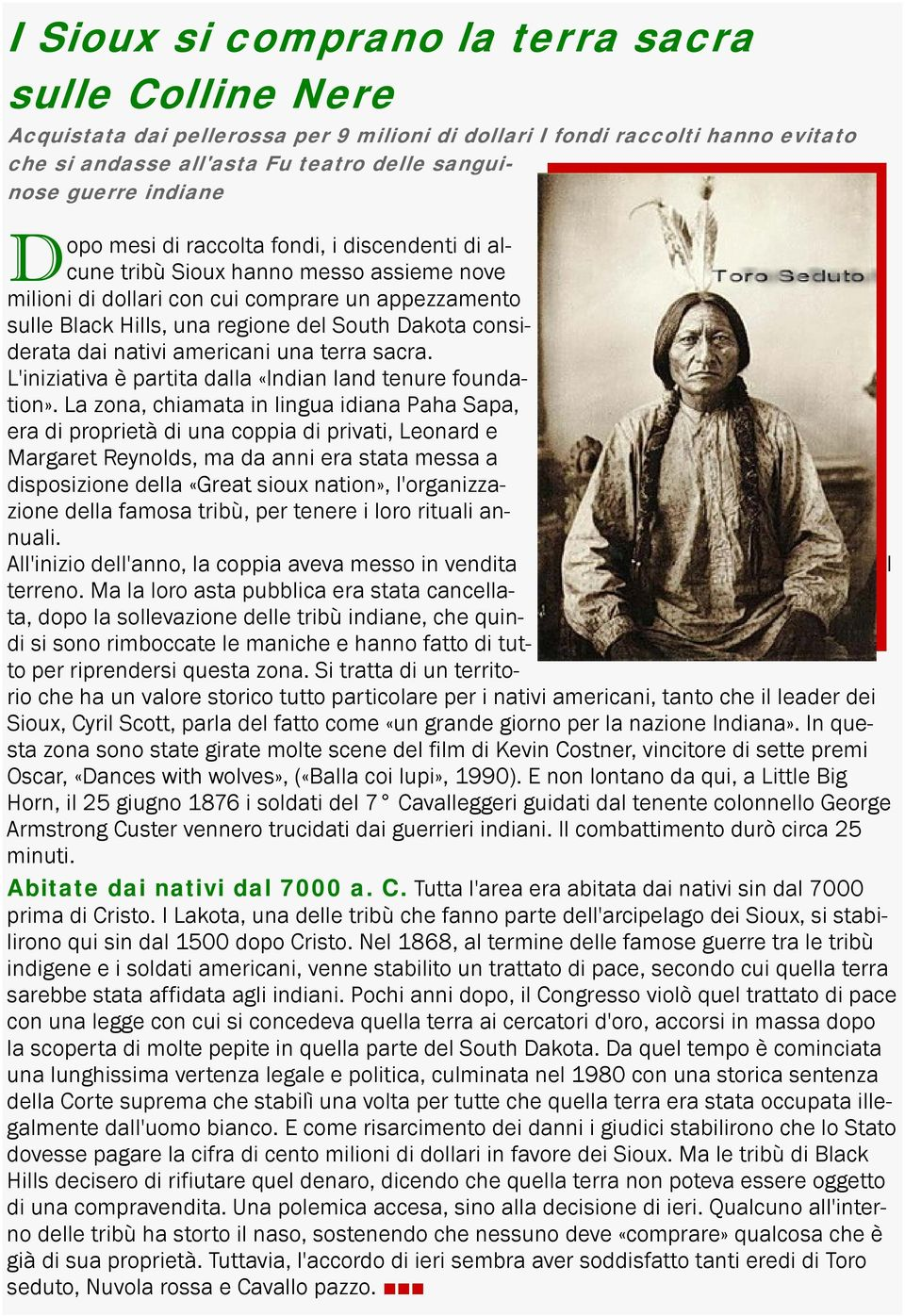 considerata dai nativi americani una terra sacra. L'iniziativa è partita dalla «Indian land tenure foundation».