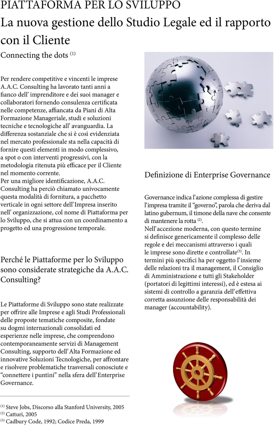 nnecting the dots (1) Per rendere competitive e vincenti le imprese A.A.C.