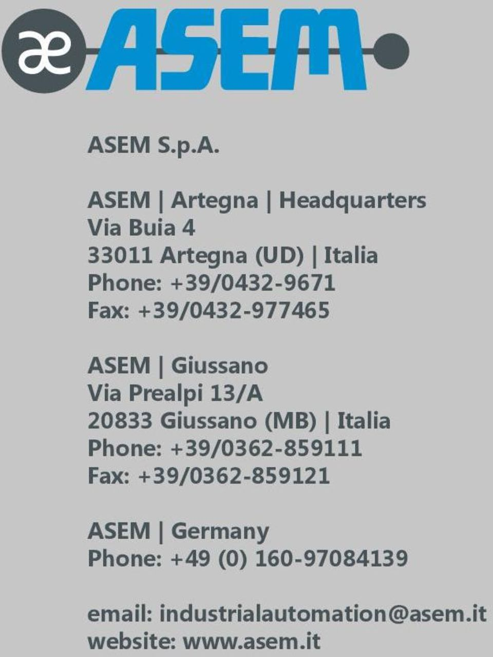 Giussano (MB) Italia Phone: +39/0362-859111 Fax: +39/0362-859121 ASEM Germany
