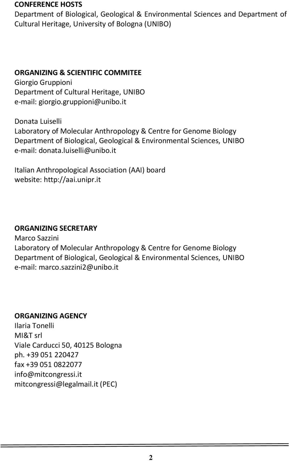 it Donata Luiselli Laboratory of Molecular Anthropology & Centre for Genome Biology Department of Biological, Geological & Environmental Sciences, UNIBO e-mail: donata.luiselli@unibo.