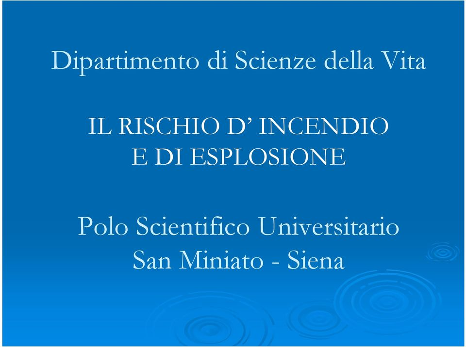 DI ESPLOSIONE Polo Scientifico