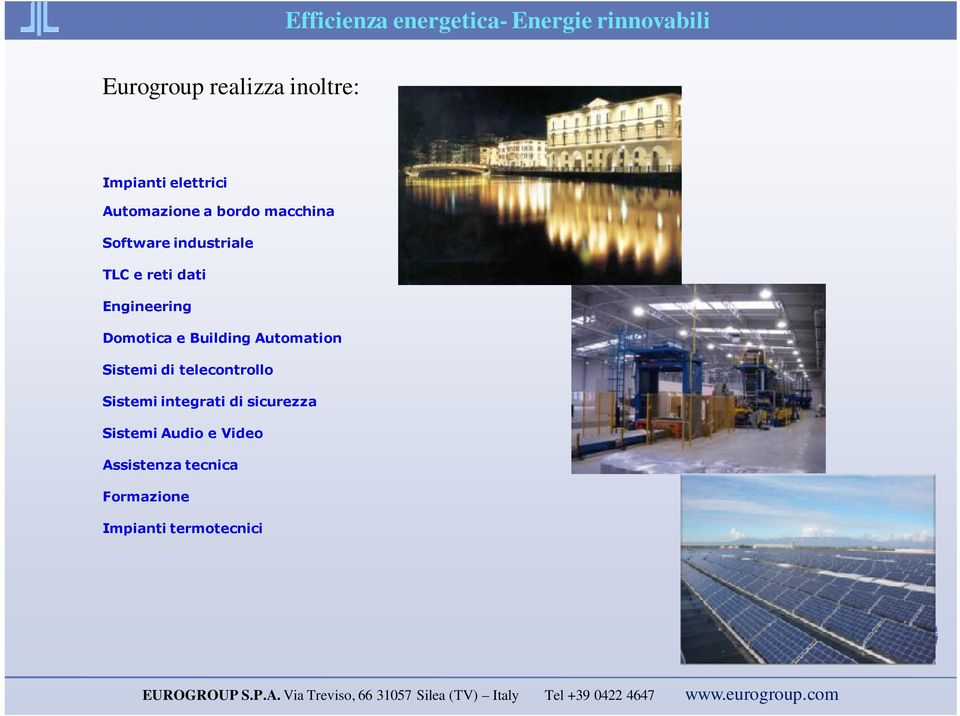 Engineering Domotica e Building Automation Sistemi di telecontrollo Sistemi