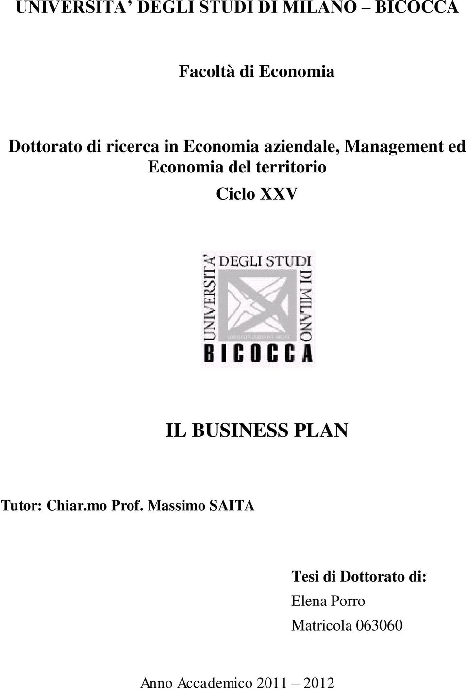 territorio Ciclo XXV IL BUSINESS PLAN Tutor: Chiar.mo Prof.