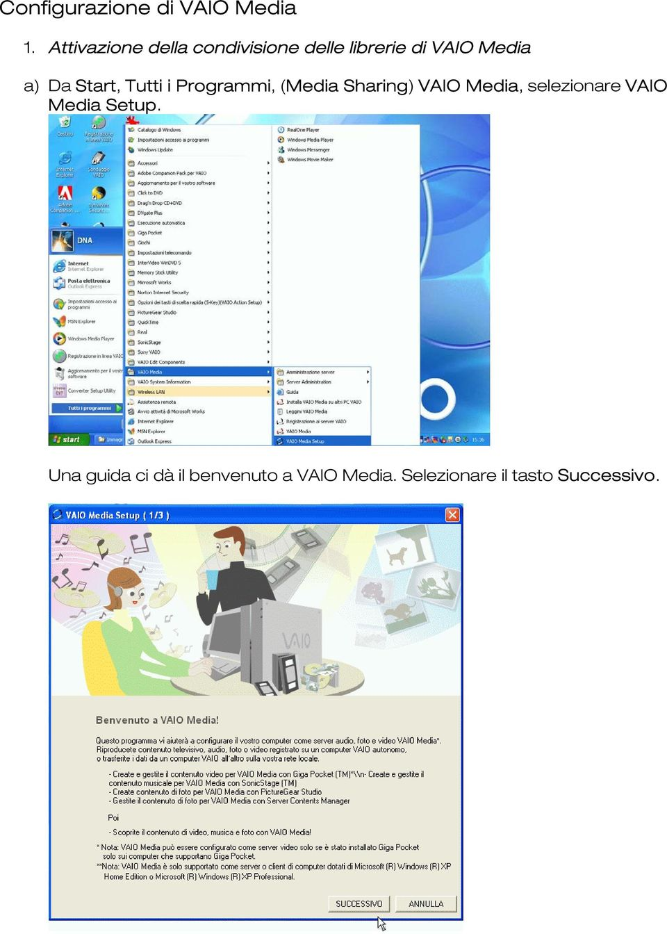 Da Start, Tutti i Programmi, (Media Sharing) VAIO Media,