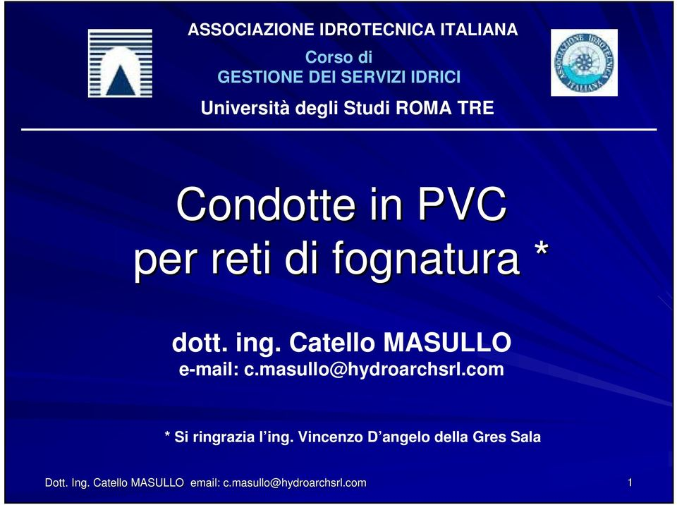 dott. ing. Catello MASULLO e-mail: c.masullo@hydroarchsrl.