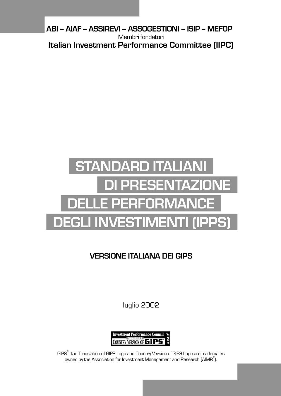 (IPPS) VERSIONE ITALIANA DEI GIPS luglio 2002 GIPS, the Translation of GIPS Logo and Country
