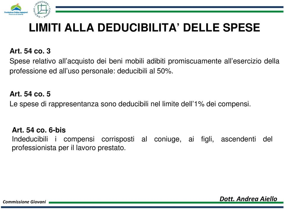 ed all uso personale: deducibili al 50%. Art. 54 co.