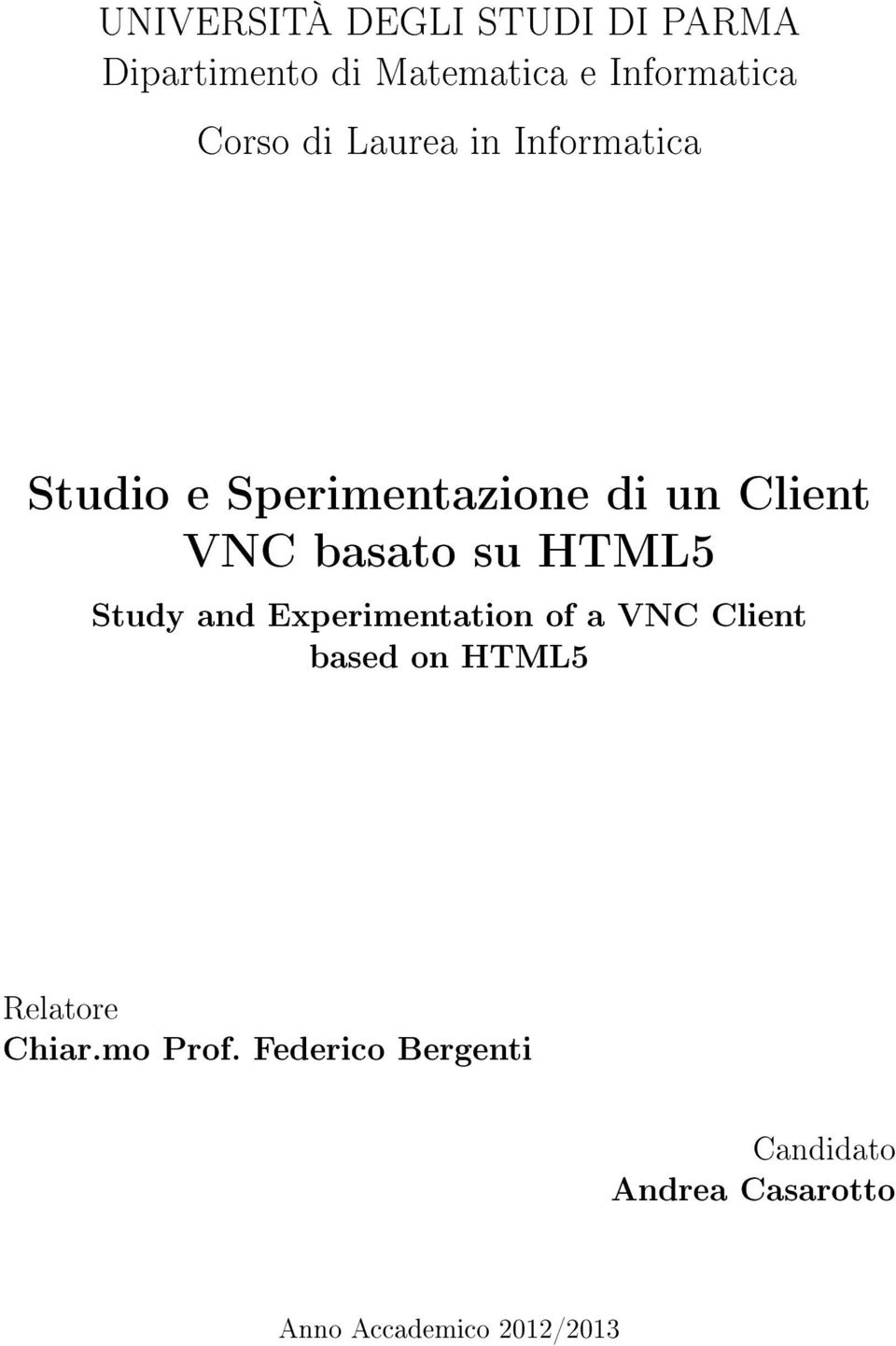 HTML5 Study and Experimentation of a VNC Client based on HTML5 Relatore Chiar.