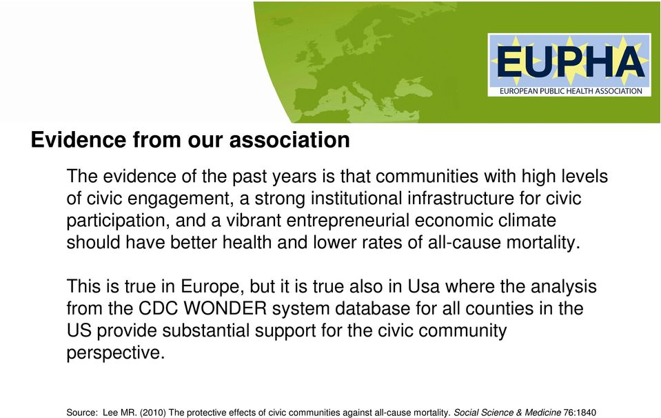 This is true in Europe, but it is true also in Usa where the analysis from the CDC WONDER system database for all counties in the US provide substantial