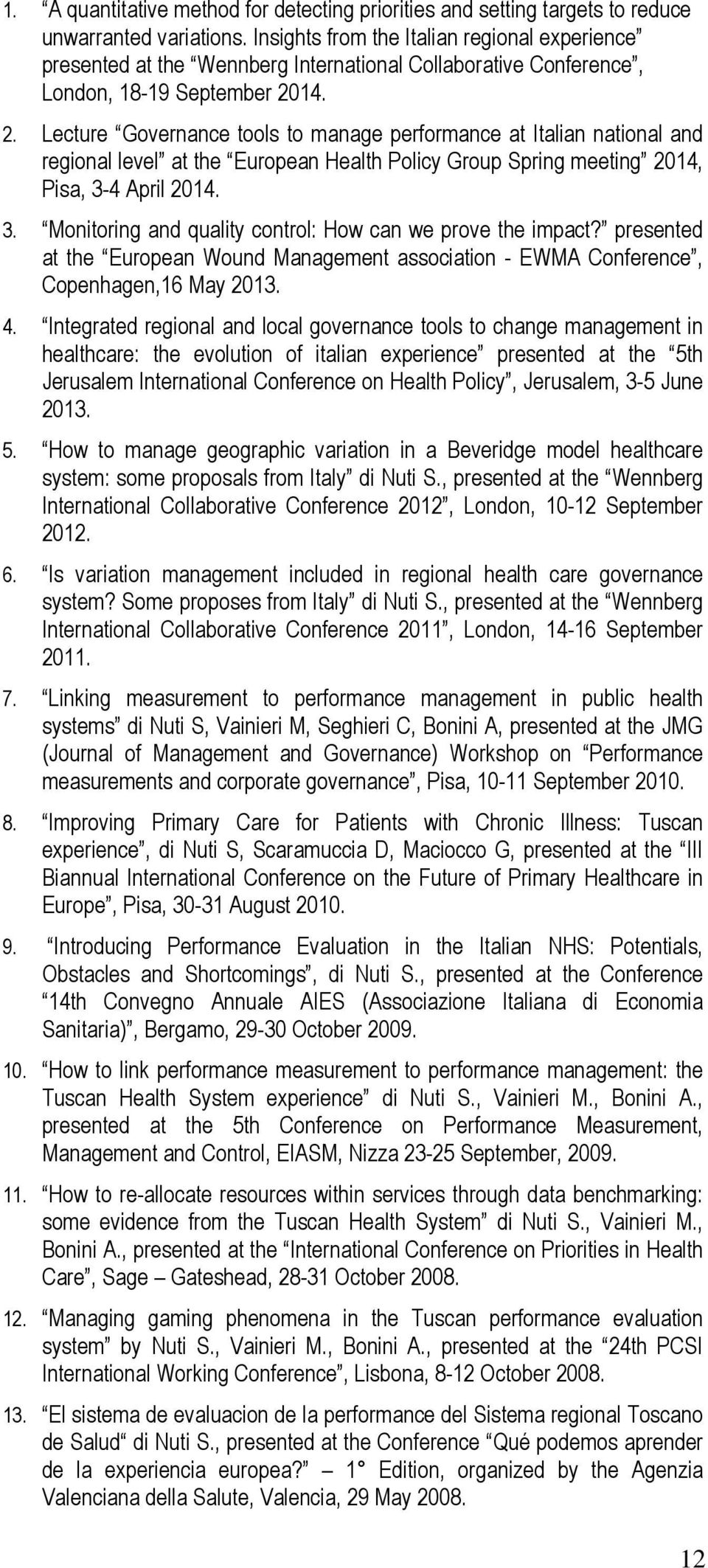 14. 2. Lecture Governance tools to manage performance at Italian national and regional level at the European Health Policy Group Spring meeting 2014, Pisa, 3-