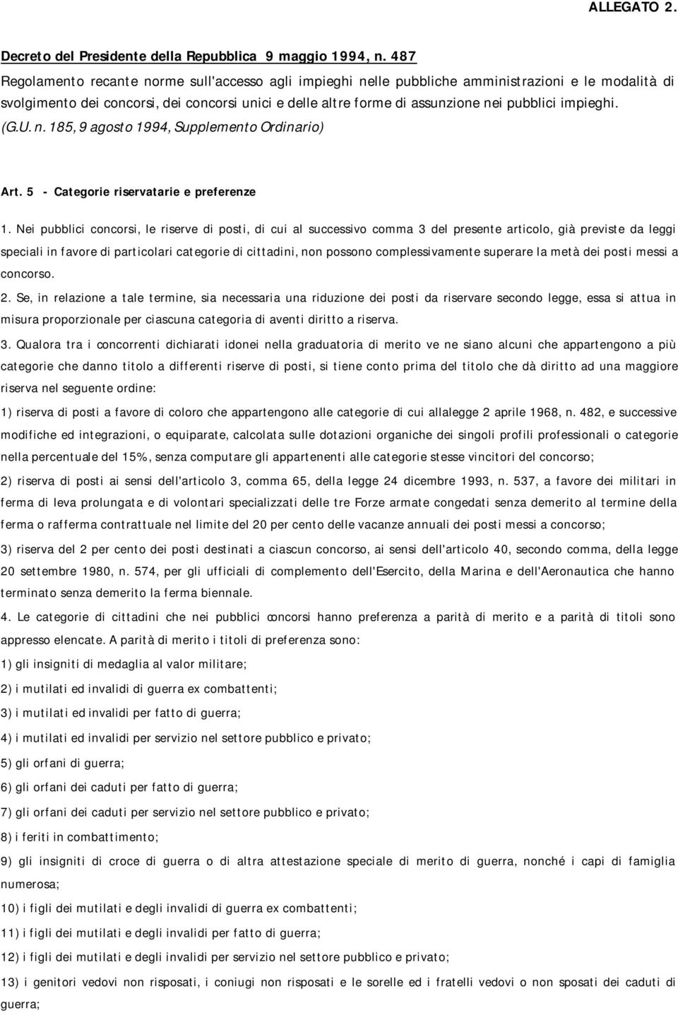 impieghi. (G.U. n. 185, 9 agosto 1994, Supplemento Ordinario) Art. 5 - Categorie riservatarie e preferenze 1.