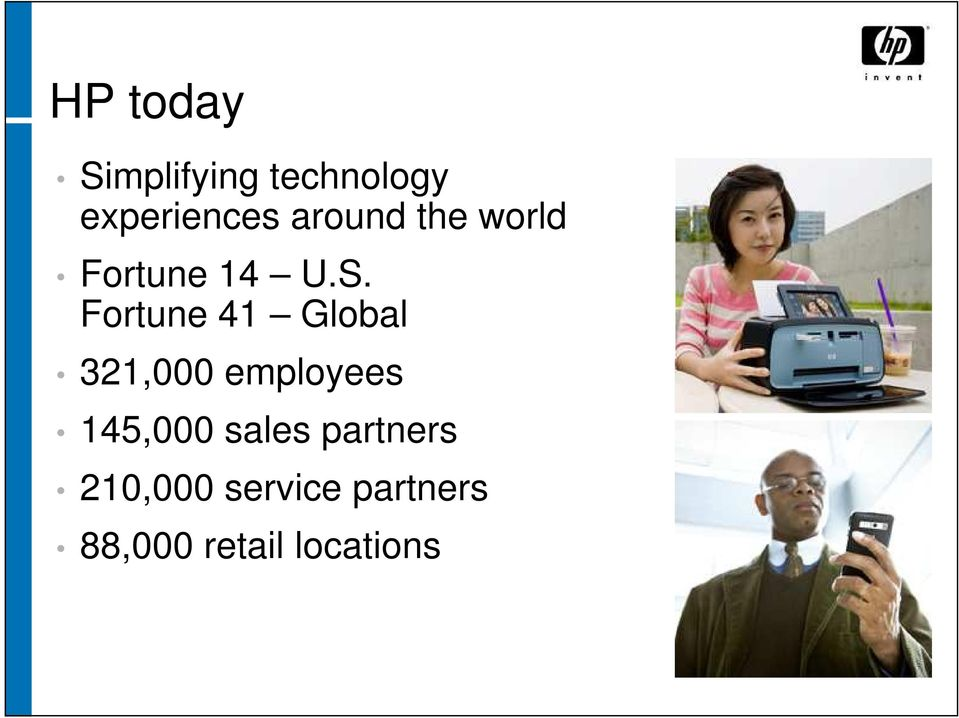 Fortune 41 Global 321,000 employees 145,000