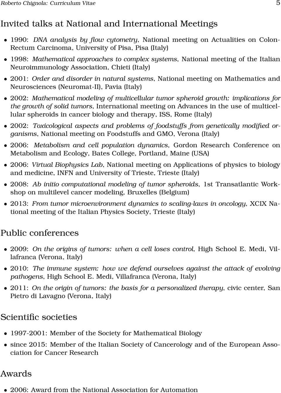 National meeting on Mathematics and Neurosciences (Neuromat-II), Pavia (Italy) 2002: Mathematical modeling of multicellular tumor spheroid growth: implications for the growth of solid tumors,