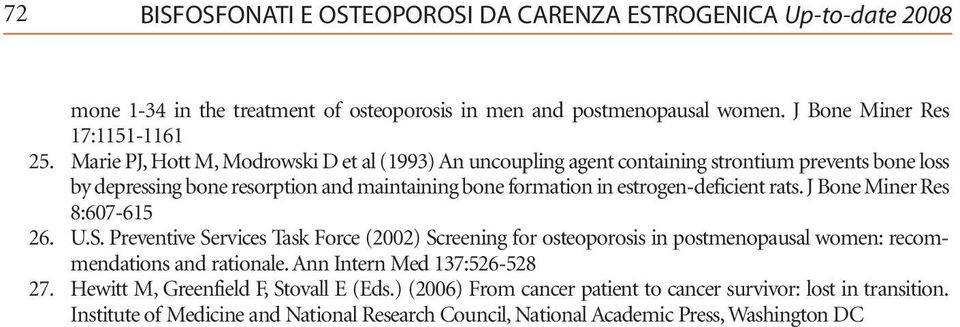 rats. J Bone Miner Res 8:607-615 26. U.S. Preventive Services Task Force (2002) Screening for osteoporosis in postmenopausal women: recommendations and rationale.