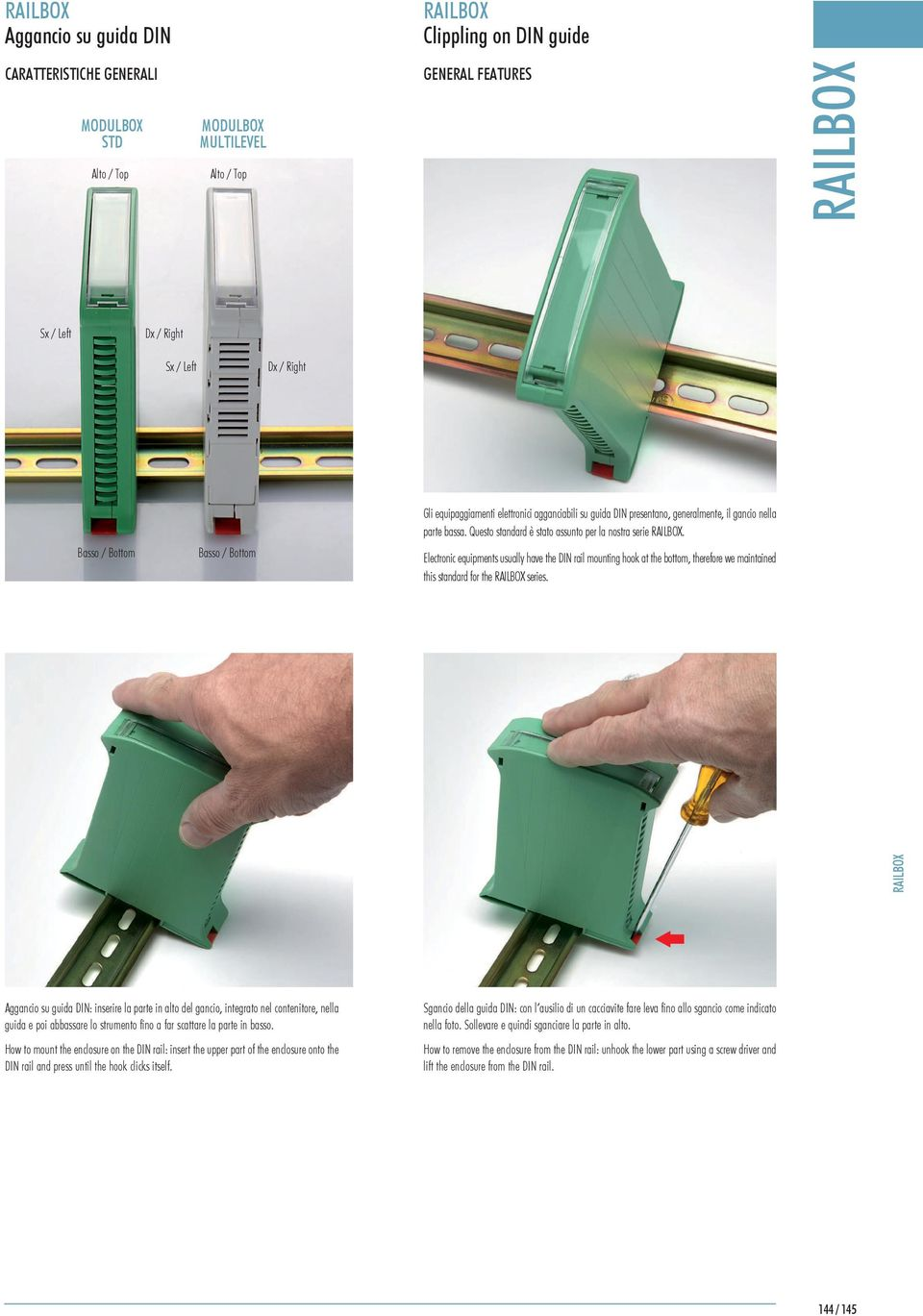 How to mount the enclosure on the DIN rail: insert the upper part of the enclosure onto the DIN rail and press until the hook clicks itself.