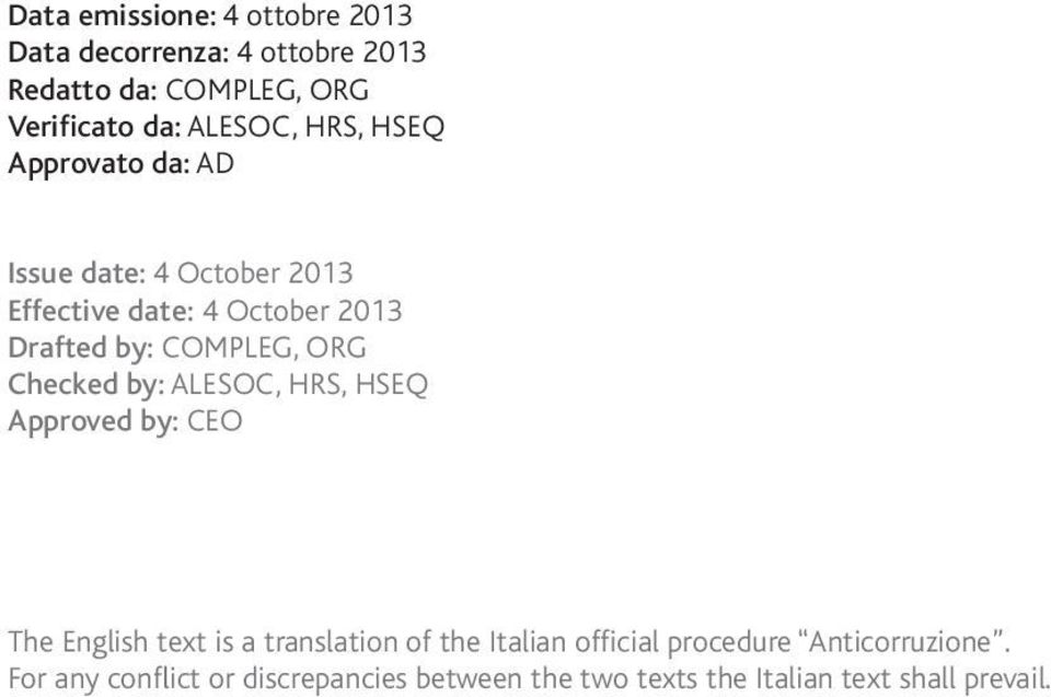 COMPLEG, ORG Checked by: ALESOC, HRS, HSEQ Approved by: CEO The English text is a translation of the Italian