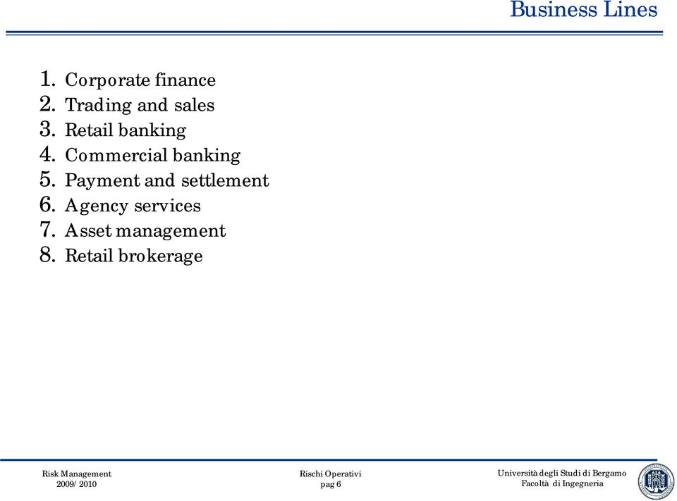 Commercial banking 5. Payment and settlement 6.
