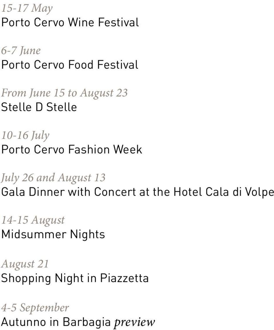 August 13 Gala Dinner with Concert at the Hotel Cala di Volpe 14-15 August