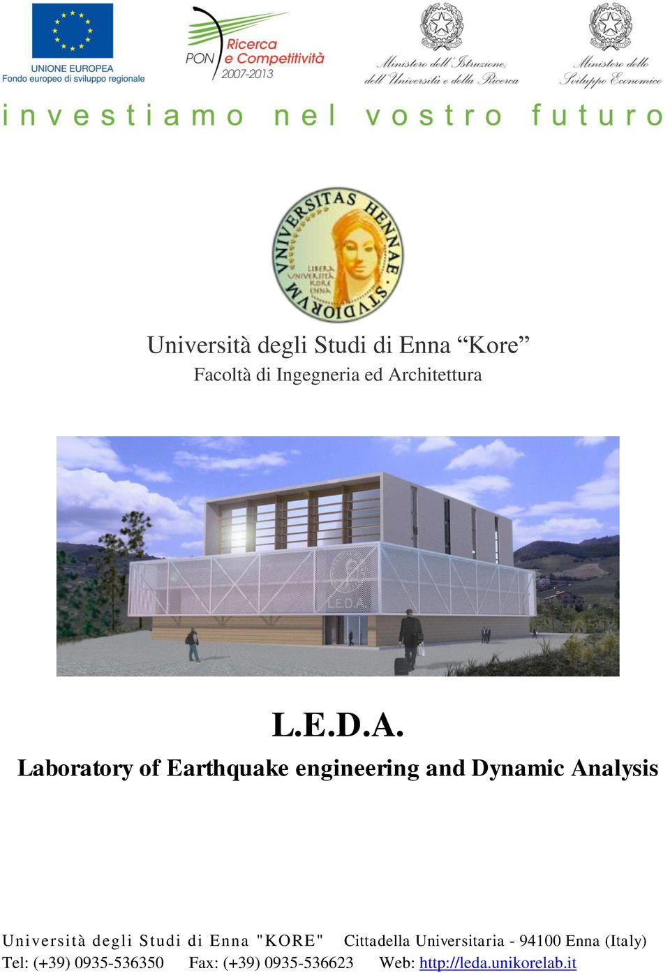 Laboratory of Earthquake engineering and Dynamic Analysis Università degli
