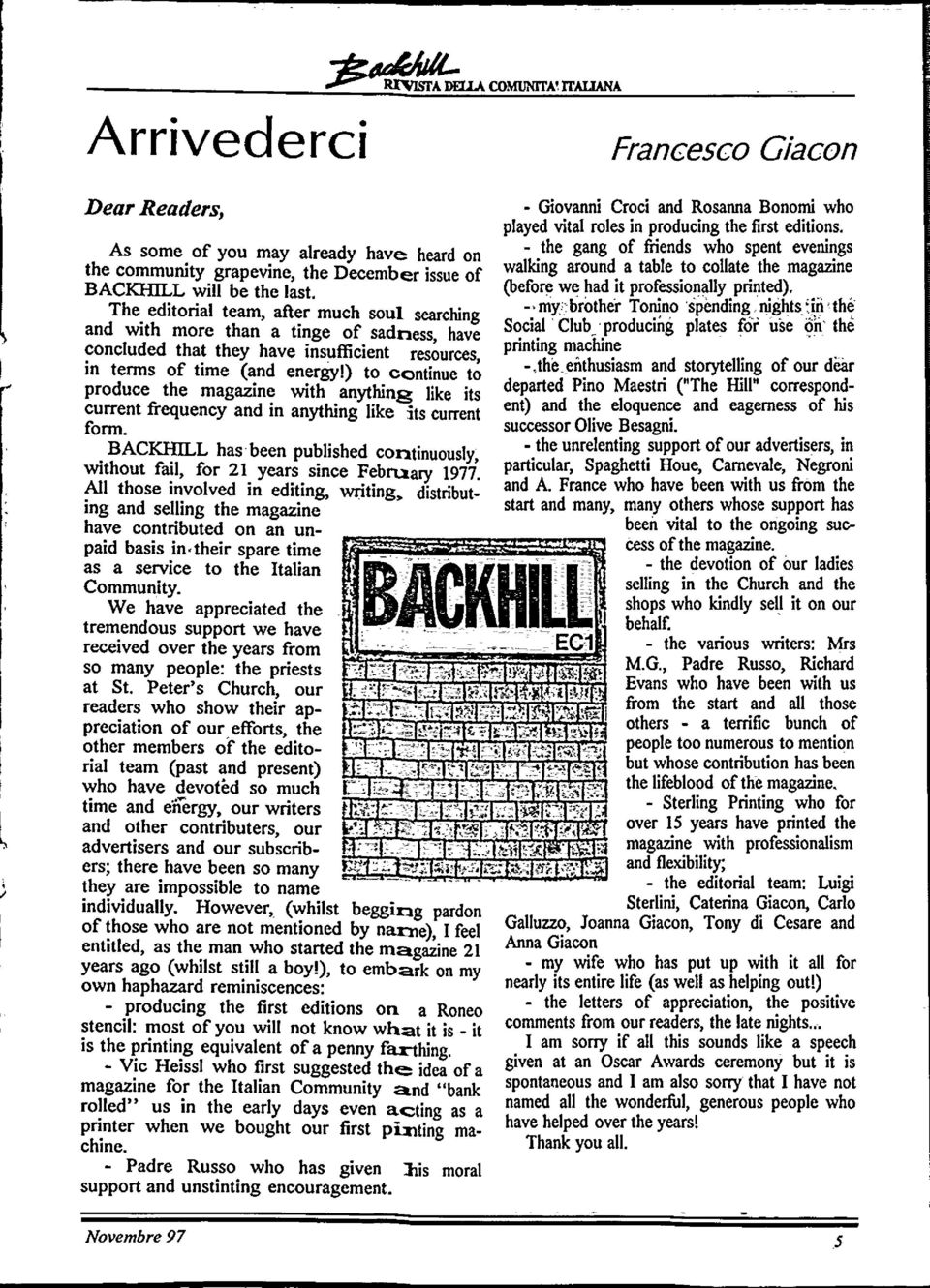 magazine with anything like its current frequency and in anything like its current form.. BACKf!1LL has been published continuously, Without fa~l, for 21. years since February 1977.