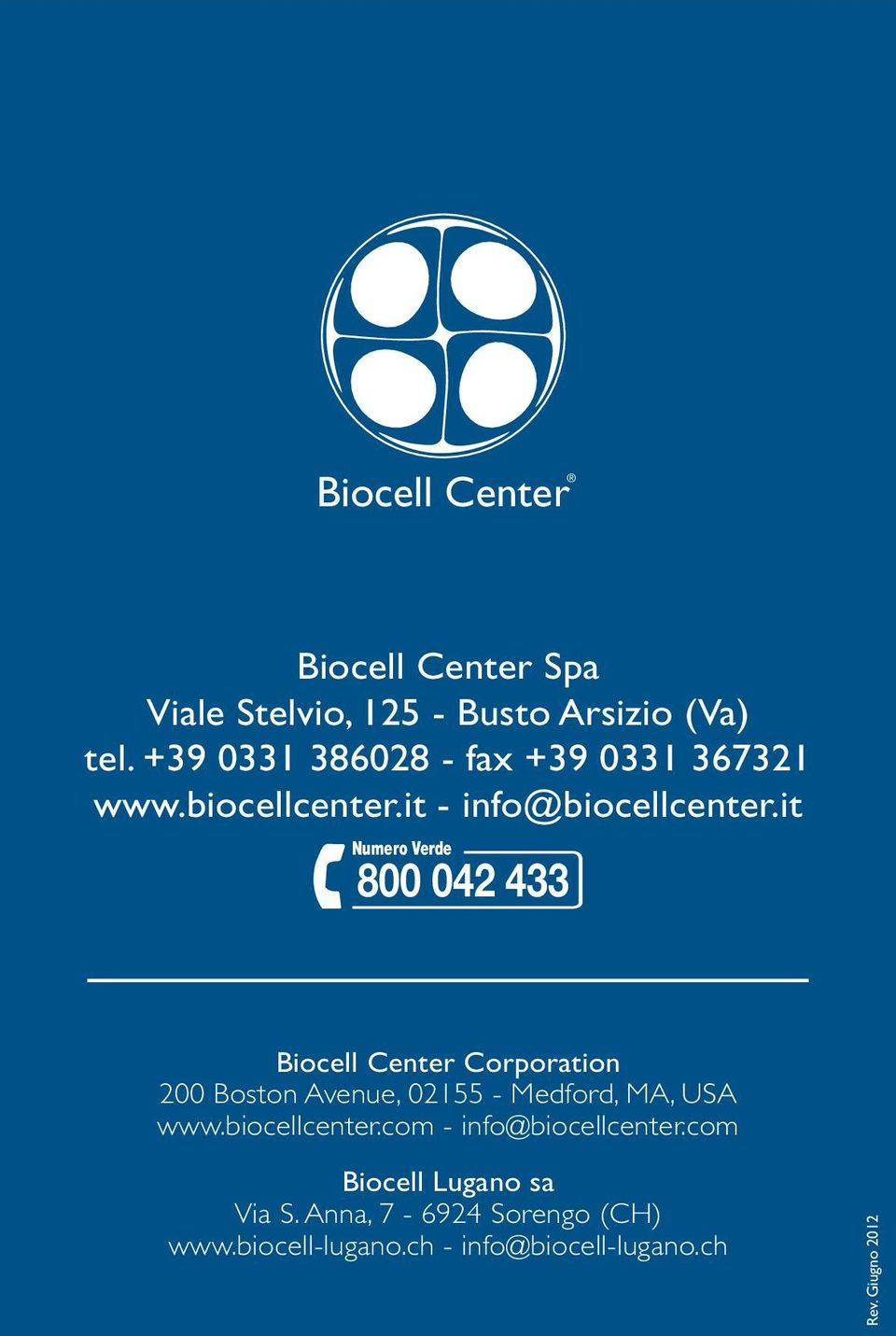 it Numero Verde 800 042 433 Biocell Center Corporation 200 Boston Avenue, 02155 - Medford, MA, USA www.