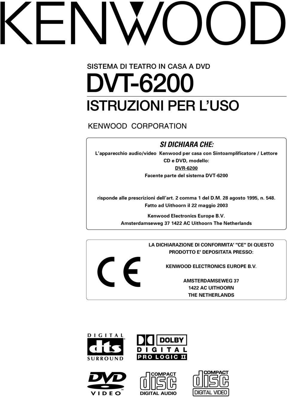 28 agosto 1995, n. 548. Fatto ad Uithoorn il 22 maggio 2003 Kenwood Electronics Europe B.V.