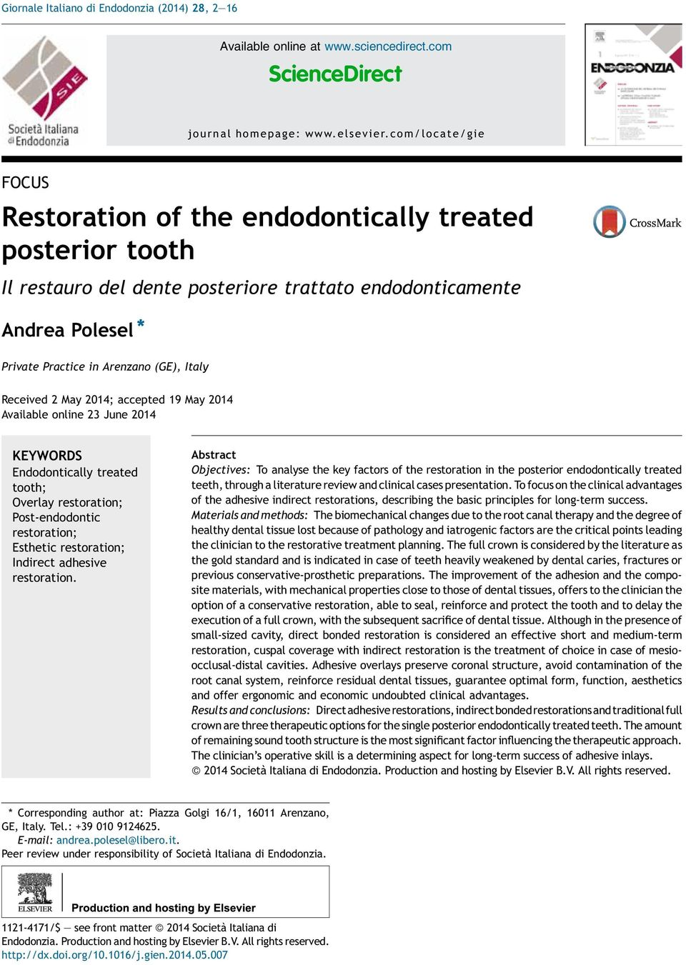 Received 2 May 2014; accepted 19 May 2014 Available online 23 June 2014 KEYWORDS Endodontically treated tooth; Overlay restoration; Post-endodontic restoration; Esthetic restoration; Indirect
