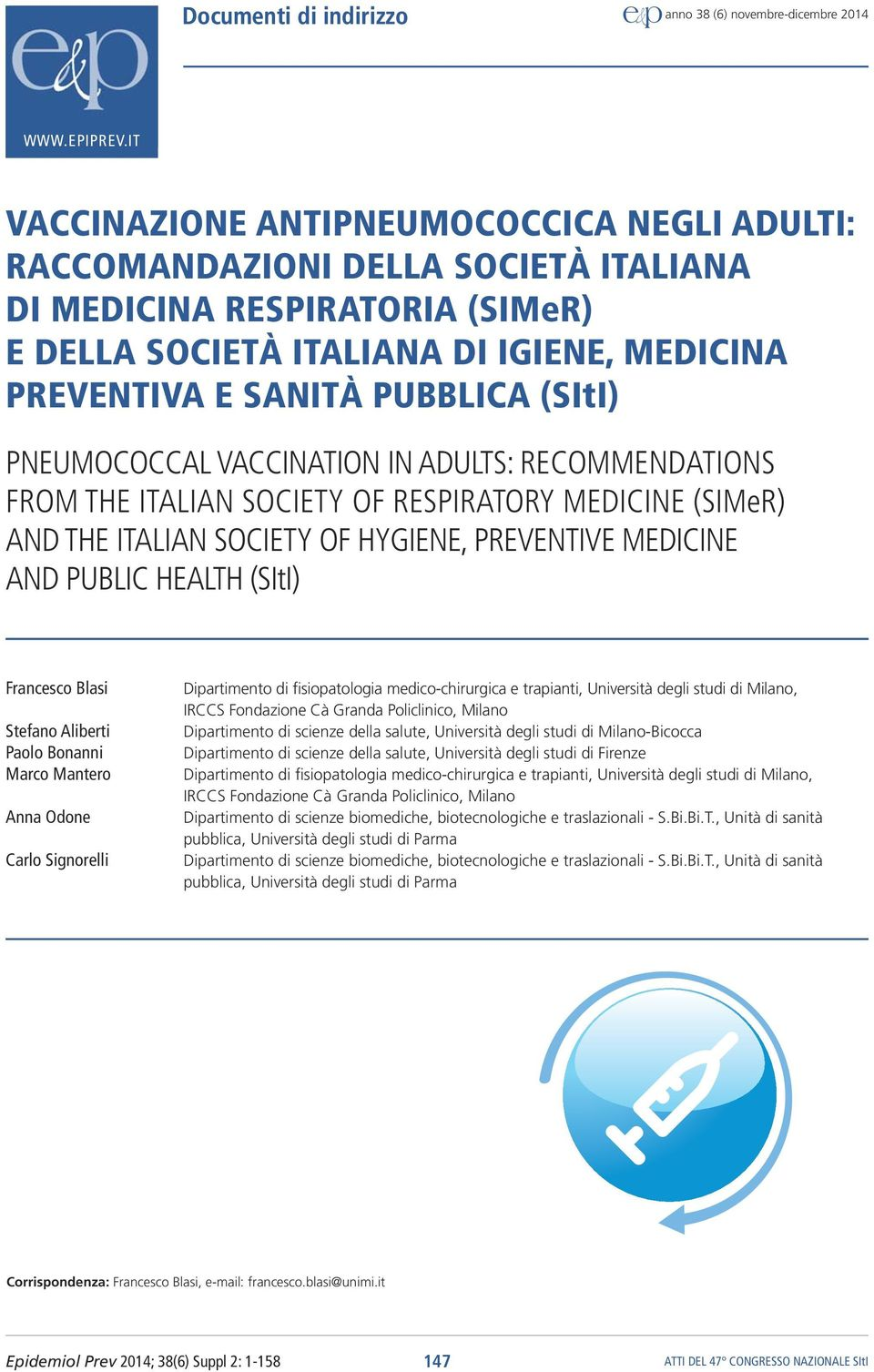 (SItI) PNEUMOCOCCAL VACCINATION IN ADULTS: RECOMMENDATIONS FROM THE ITALIAN SOCIETY OF RESPIRATORY MEDICINE (SIMeR) AND THE ITALIAN SOCIETY OF HYGIENE, PREVENTIVE MEDICINE AND PUBLIC HEALTH (SItI)