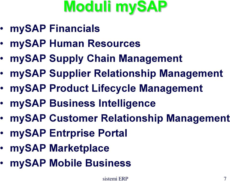 Management mysap Business Intelligence mysap Customer Relationship