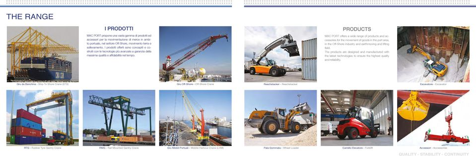 PRODUCTS MAC PORT offers a wide range of products and accessories for the movement of goods in the port area, in the Off-Shore industry and earthmoving and lifting field.