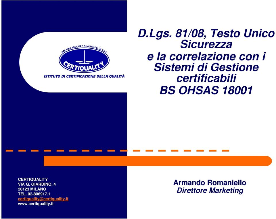 Gestione certificabili BS OHSAS 18001 CERTIQUALITY VIA G.