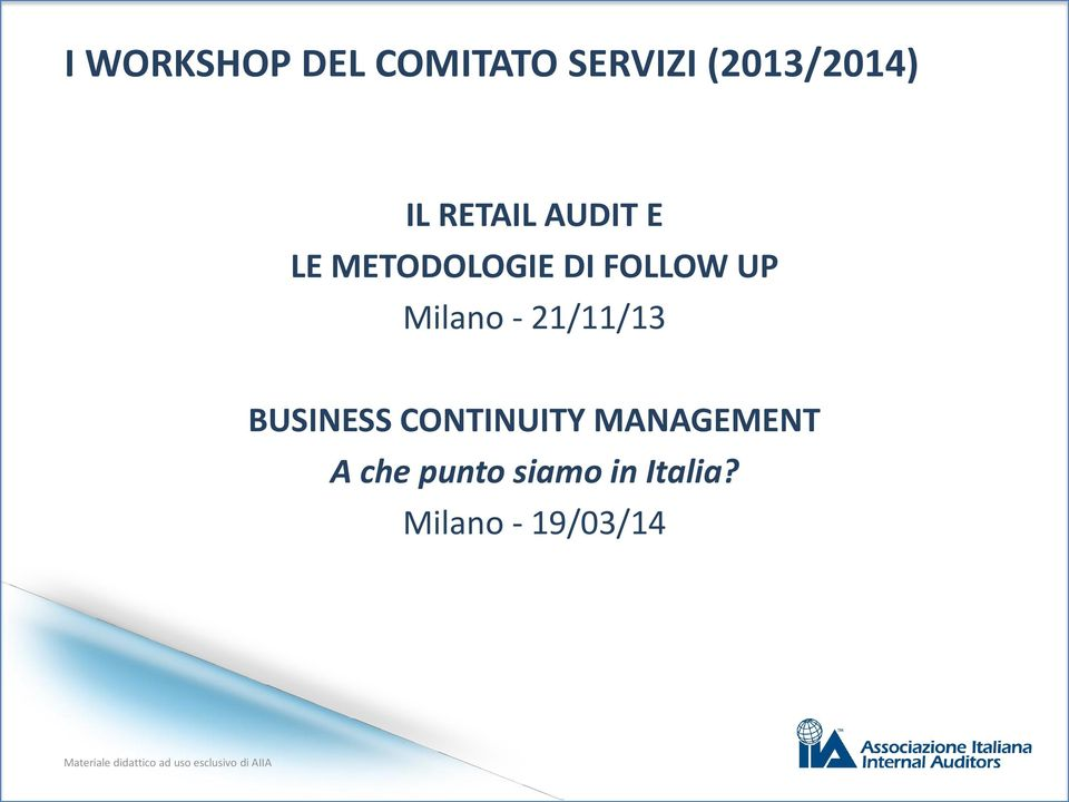 Milano - 21/11/13 BUSINESS CONTINUITY