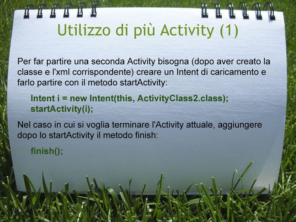 startactivity: Intent i = new Intent(this, ActivityClass2.
