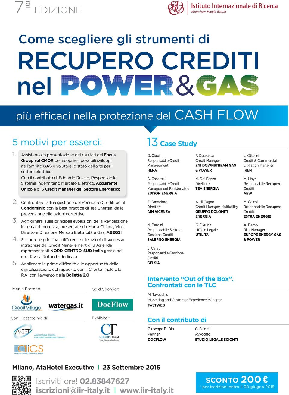 Cioci Responsabile Credit Management HERA F. Quaranta Credit Manager ENI DOWNSTREAM GAS & POWER L.