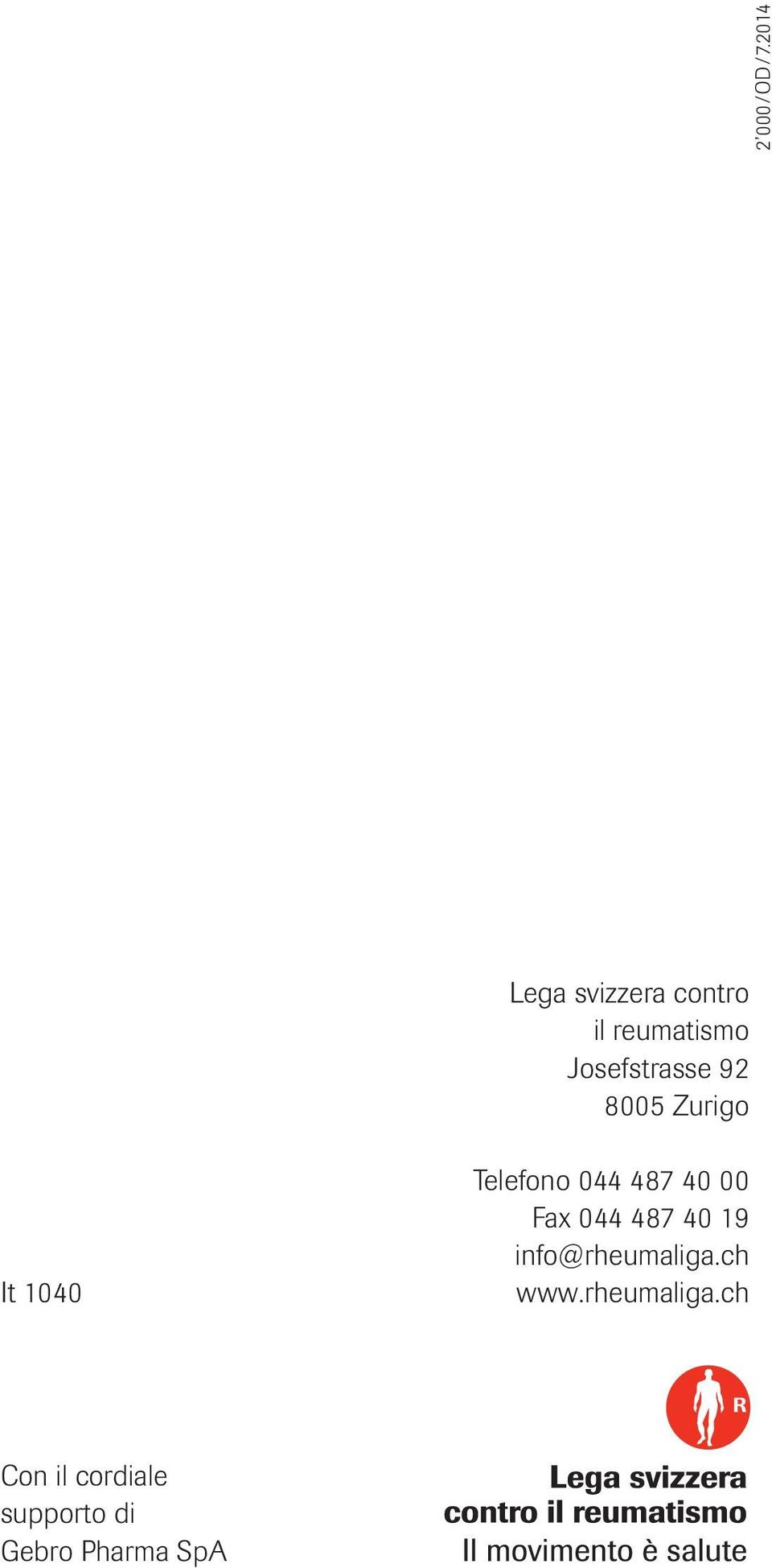 92 8005 Zurigo It 1040 Telefono 044 487 40 00 Fax