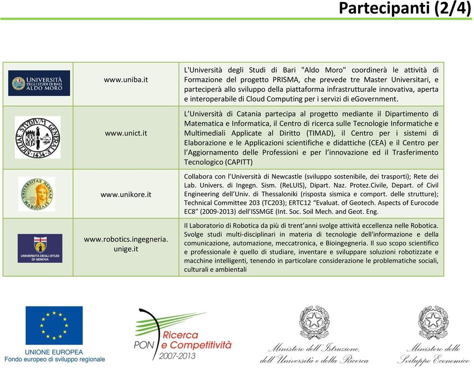 infrastrutturale innovativa, aperta e interoperabile di Cloud Computing per i servizi di egovernment.