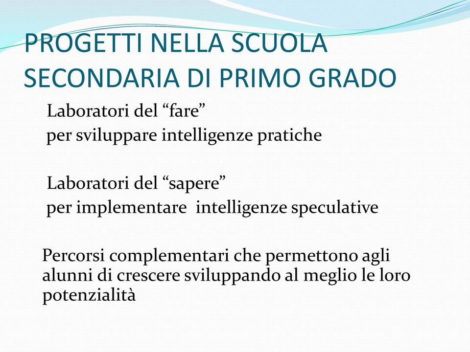 implementare intelligenze speculative Percorsi complementari che