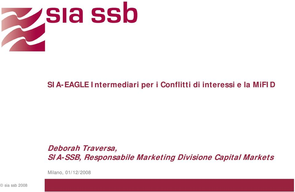 SIA-SSB, Responsabile Marketing Divisione