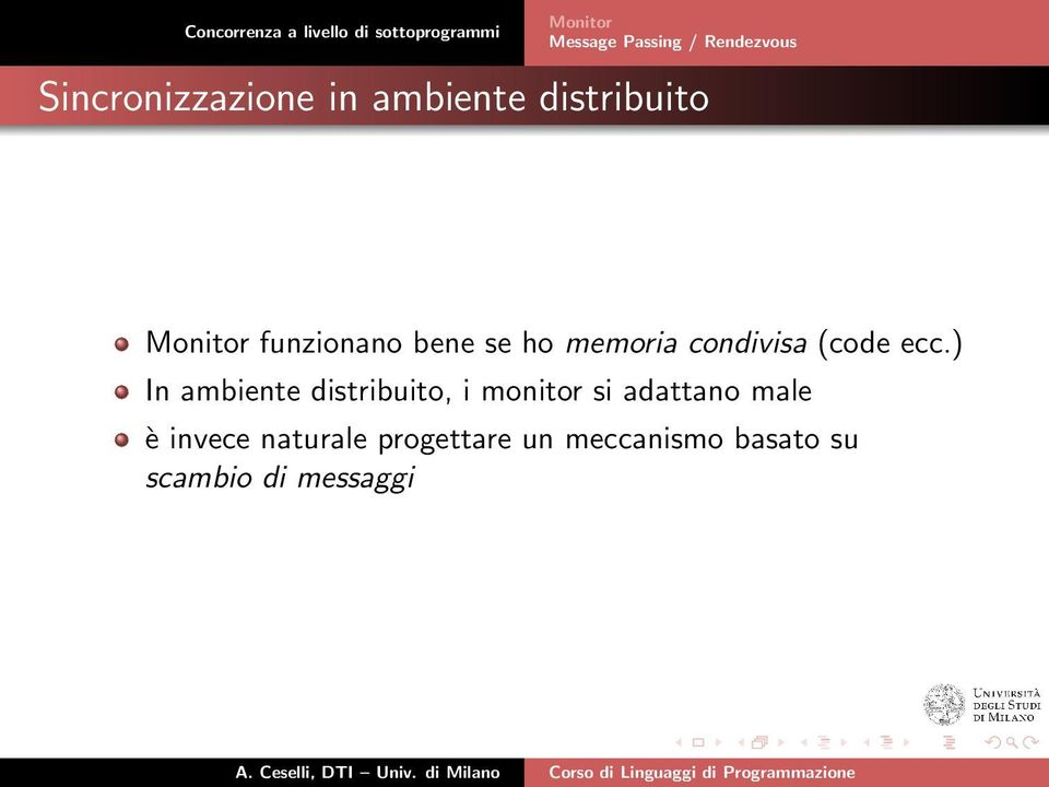 ) In ambiente distribuito, i monitor si adattano male