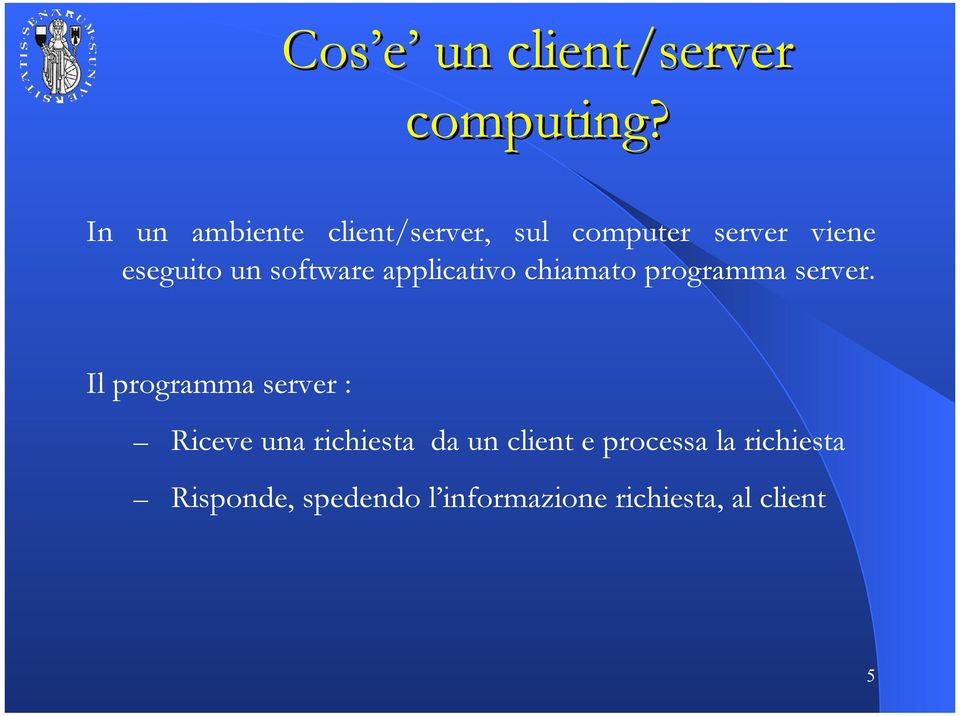 software applicativo chiamato programma server.