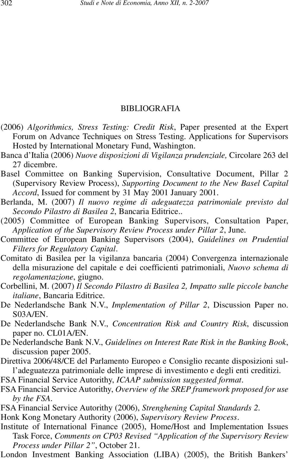 Basel Committee on Banking Supervision, Consultative Document, Pillar 2 (Supervisory Review Process), Supporting Document to the New Basel Capital Accord, Issued for comment by 31 May 2001 January