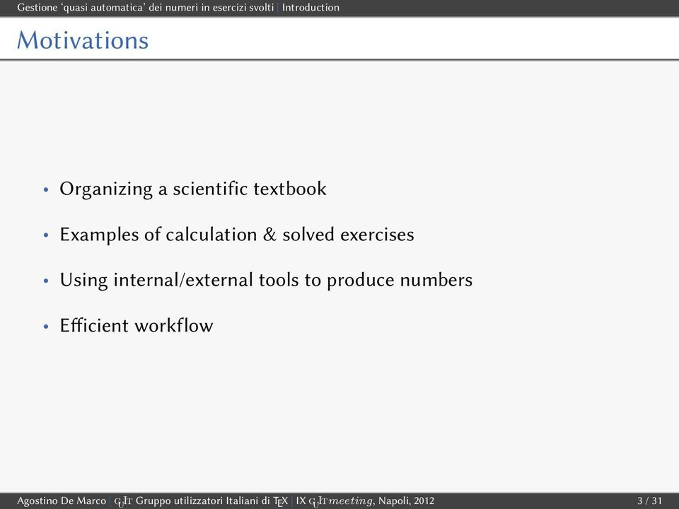 Using internal/external tools to produce numbers Efficient workflow Agostino De