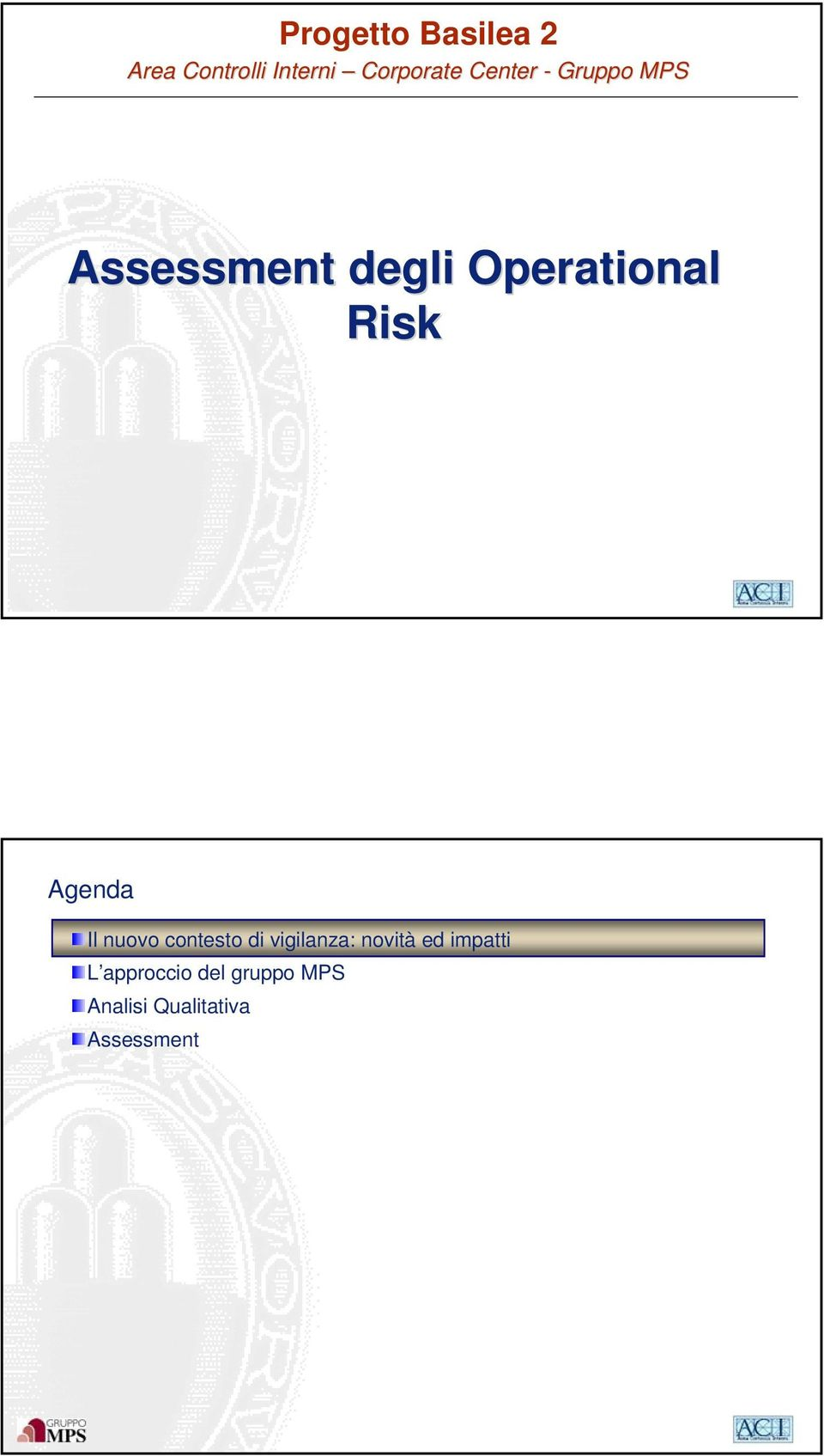 Risk 2003 Firm Name/Legal Entity Agenda Il nuovo