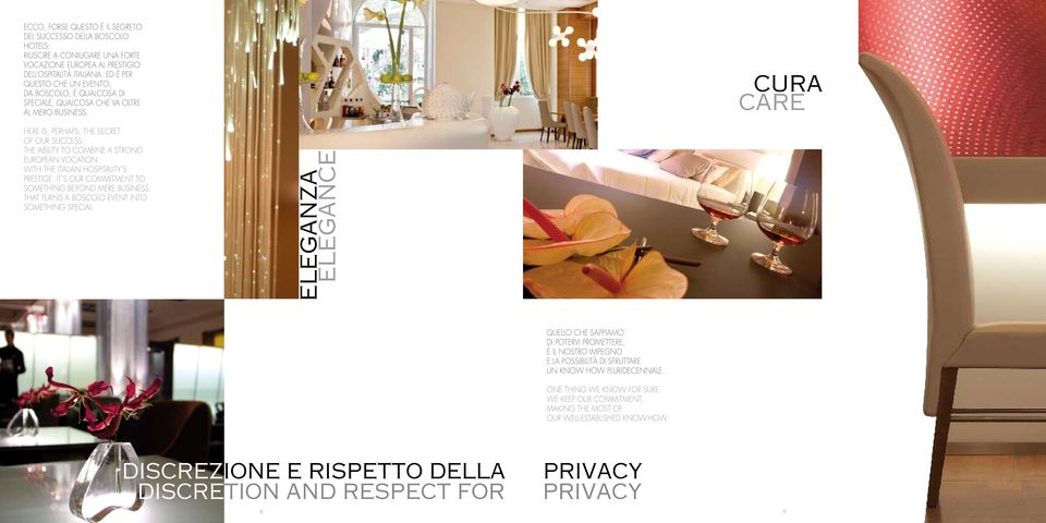 CURA care HERE IS, PERHAPS, THE SECRET OF OUR SUCCESS: THE ABILITY TO COMBINE A STRONG EUROPEAN VOCATION WITH THE ITALIAN HOSPITALITY S PRESTIGE.