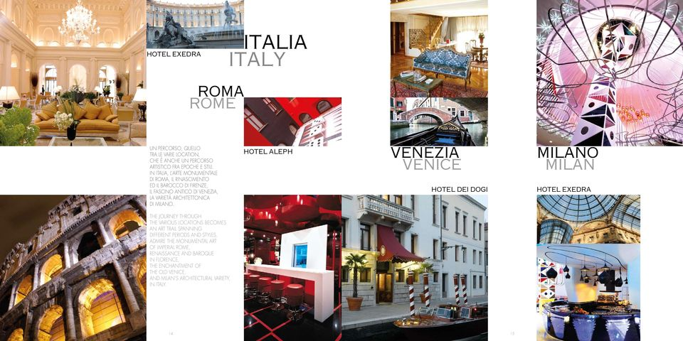 HOTEL ALEPH VENEZIA VENICE HOTEL DEI DOGI MILANO MILAN HOTEL EXEDRA THE JOURNEY THROUGH THE VARIOUS LOCATIONS BECOMES AN ART TRAIL SPANNING DIFFERENT